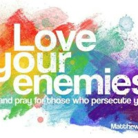 Love Your Enemies (Mathew 5:44)