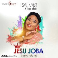 New Music: Psalmos Ft Tope Alabi- Jesu Joba