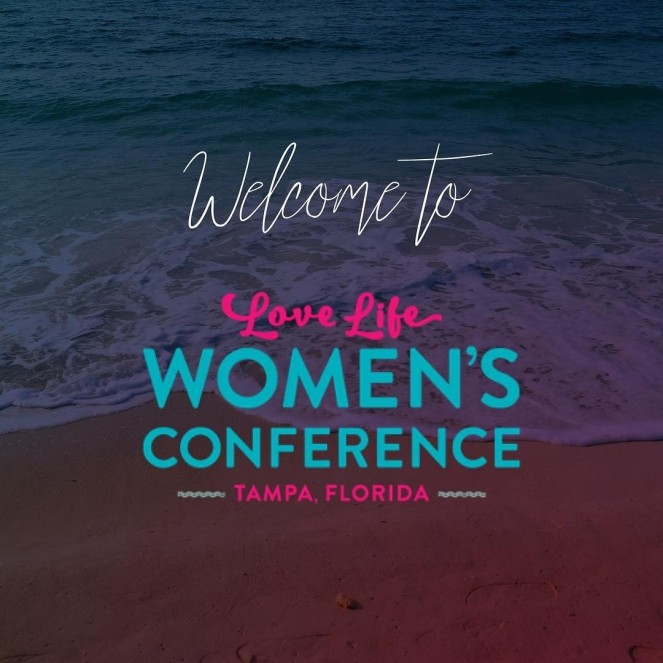 Trending: Love Life Women's Conference Tampa 2018