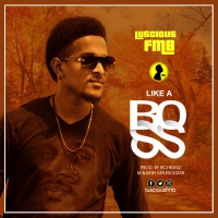 New Music: Like A Boss is Trending - By Luscious FMB